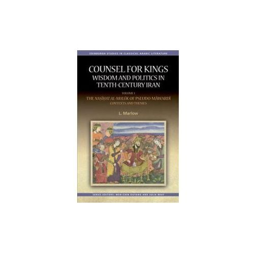 Counsel for Kings: Wisdom and Politics in Tenth-Century Iran (9781474426411)