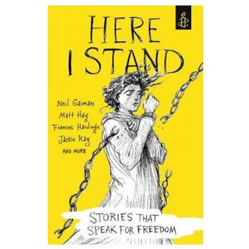 Here I Stand: Stories That Speak For Freedom, Amnesty International Uk