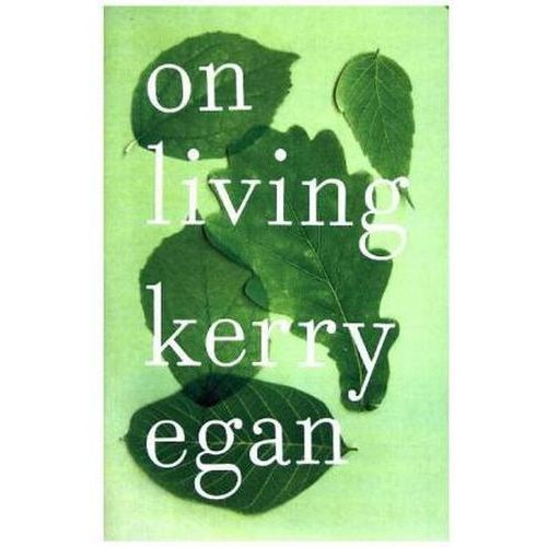 On Living, Egan, Kerry