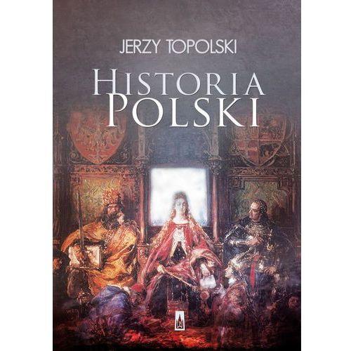 Historia Polski - Dostawa zamówienia do jednej ze 170 księgarni Matras za DARMO (9788379762699)