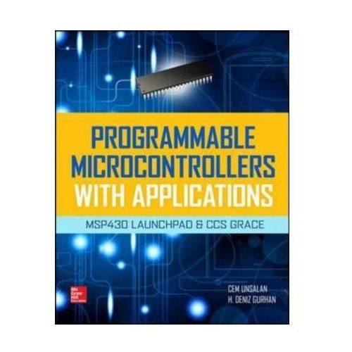 Programmable Microcontrollers with Applications: MSP430 Laun (9780071830034)