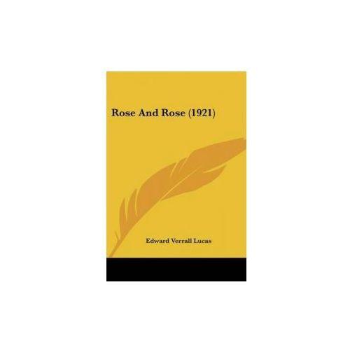 Rose And Rose (1921) (9780548722657)