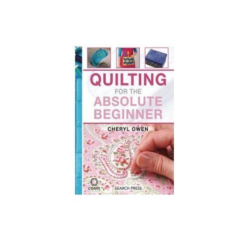 Quilting for the Absolute Beginner (9781782212638)