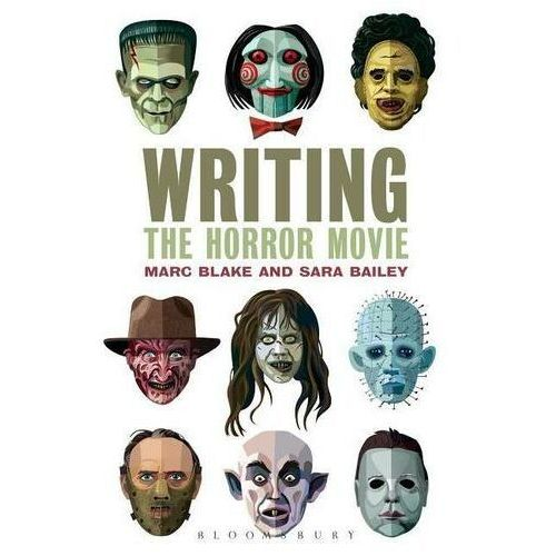 Writing The Horror Movie, Blake, Marc / Bailey, Sara