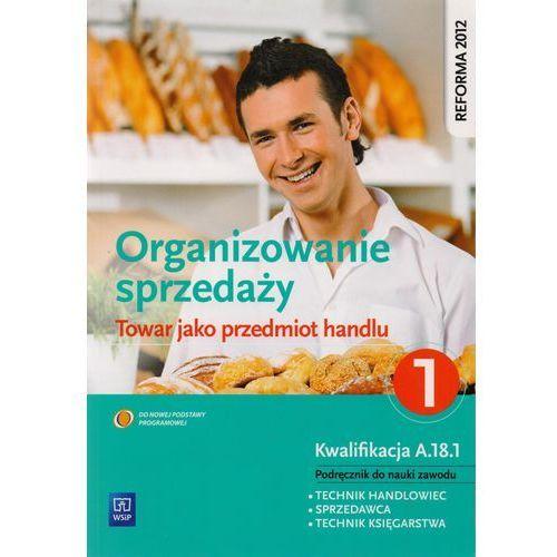 Organizowanie sprzedaży część 1. Towar jako przedmiot handlu 2 (304 str.)