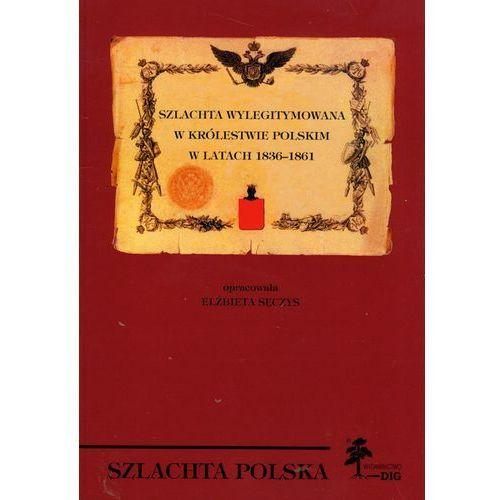 Szlachta wylegitymowana w Królestwie Polskim w latach 1836 - 1861 Sęczys Elżbieta (8371811454)