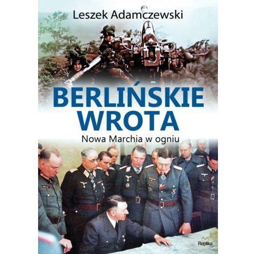 Berlińskie wrota. Nowa Marchia w ogniu (9788376745183)