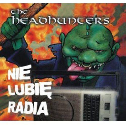 The Headhunters - Nie Lubię Radia