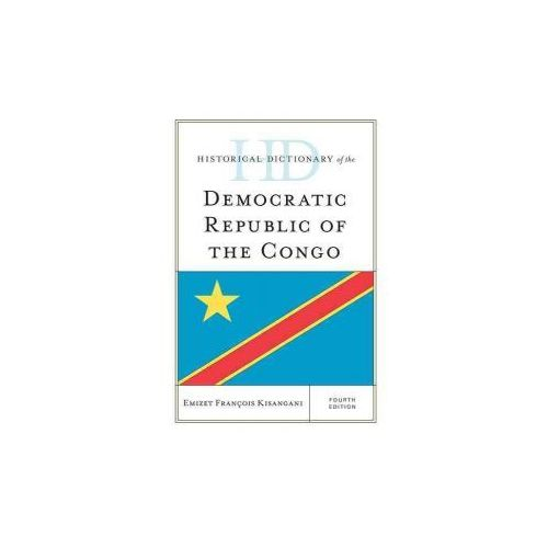 Historical Dictionary of the Democratic Republic of the Congo (9781442273153)