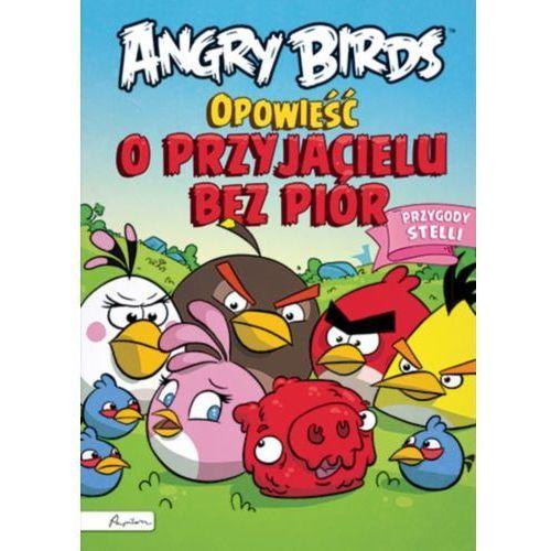 Angry Birds. Opowieść o przyjacielu bez piór. Przygody Stelli, oprawa twarda