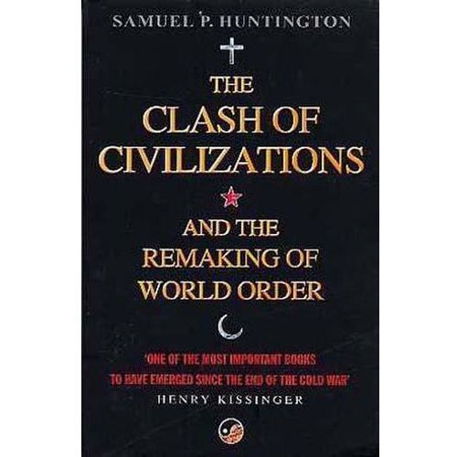 a response to samuel huntingtons the clash of civilizations and edward saids orientalism Why clash of civilizations is wrong an excerpt from 'the clash of civilizations' by samuel huntington  edward said lecture / the myth of the clash of.