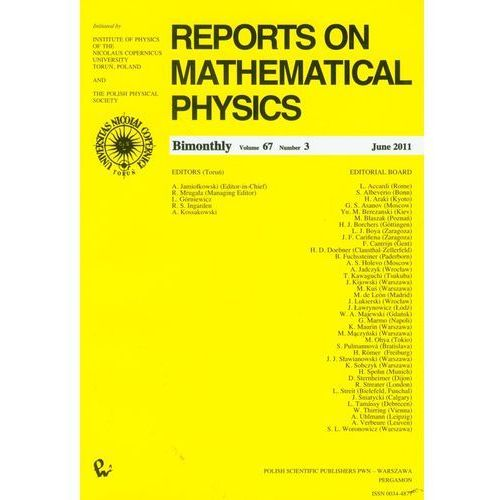 Reports on Mathematical Physics 67/3 (432 str.)