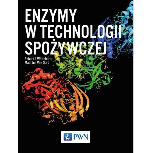 ENZYMY W TECHNOLOGII SPOŻYWCZEJ - ROBER J. WHITEHURST