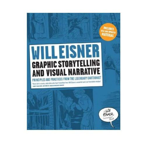 Graphic Storytelling and Visual Narrative, Will Eisner