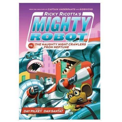 Ricky Ricotta's Mighty Robot vs The Naughty Night-Crawlers from Neptune (9781407143408)