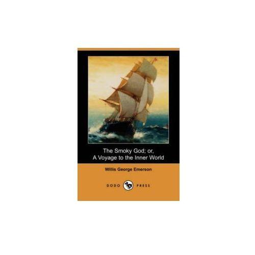Smoky God; Or, a Voyage to the Inner World (Dodo Press)