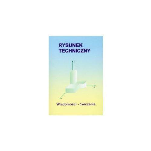 Rysunek techniczny Wiadomości ćwiczenia (108 str.)