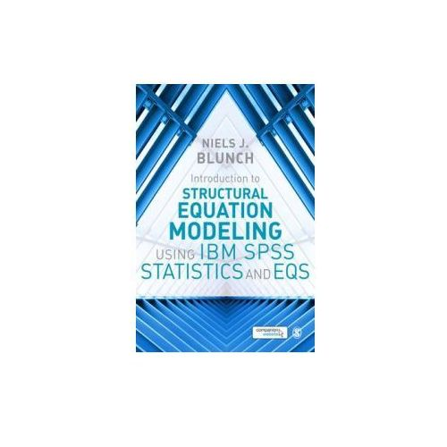 Introduction to Structural Equation Modeling Using IBM SPSS Statistics and EQS