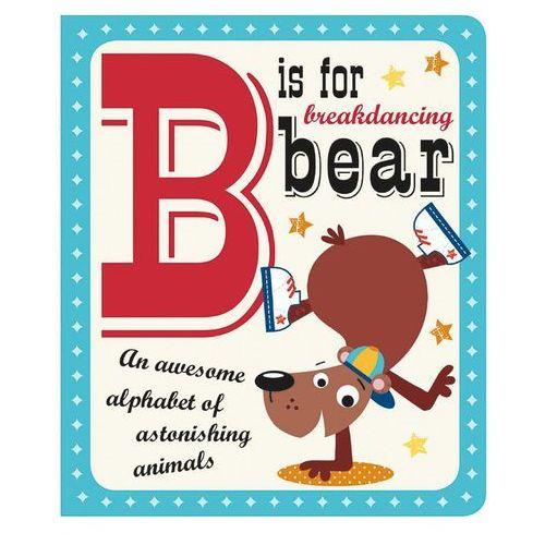 B is for Breakdancing Bear