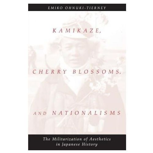Kamikaze, Cherry Blossoms and Nationalisms