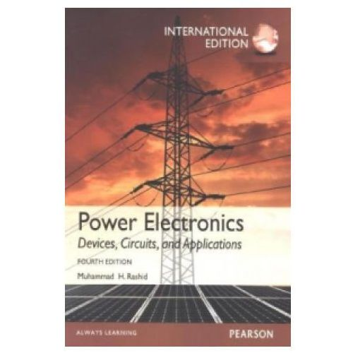 Power Electronics: Devices, Circuits, and Applications, International Edition, 4/e (9780273769088)