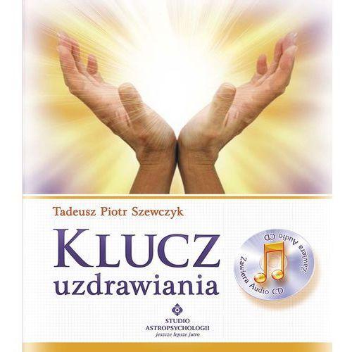 Klucz uzdrawiania - Tadeusz Piotr Szewczyk (książka + CD) (2013)