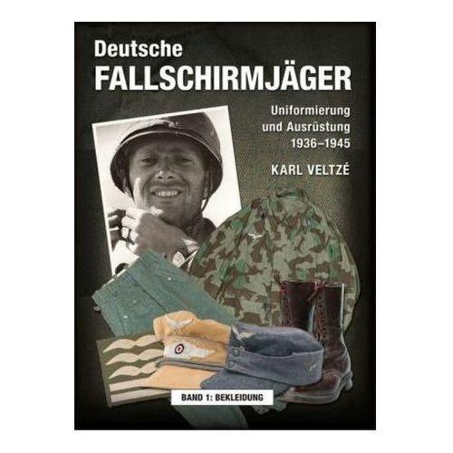 Deutsche Fallschirmjäger. Uniformen und Ausrüstung 1936 - 1945. Bd.1 (9783938447802)