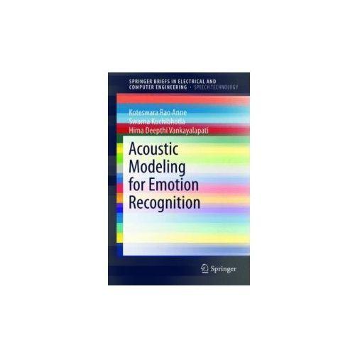 Acoustic Modeling for Emotion Recognition (9783319155296)