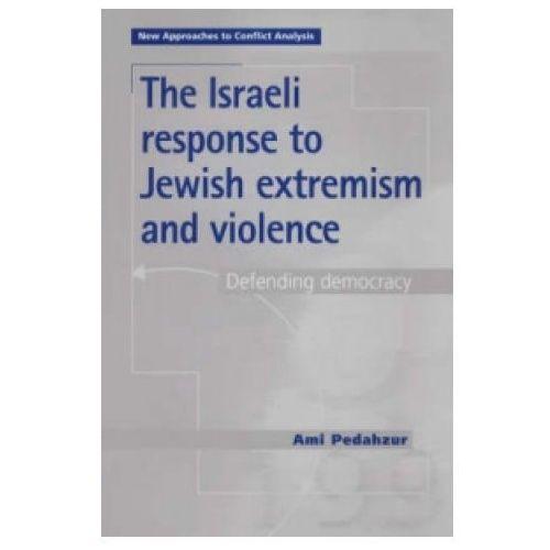 Israeli Response to Jewish Extremism and Violence