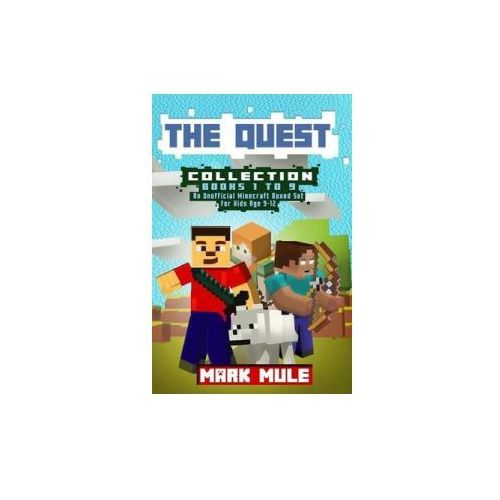 The Quest Collection, Books 1 to 9: (An Unofficial Minecraft Book Collection for