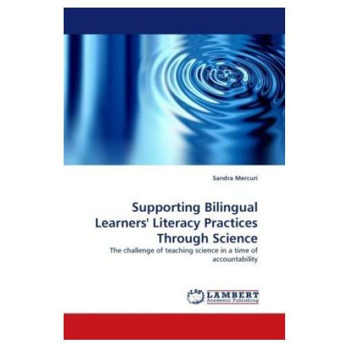Supporting Bilingual Learners' Literacy Practices Through Science (9783838331164)
