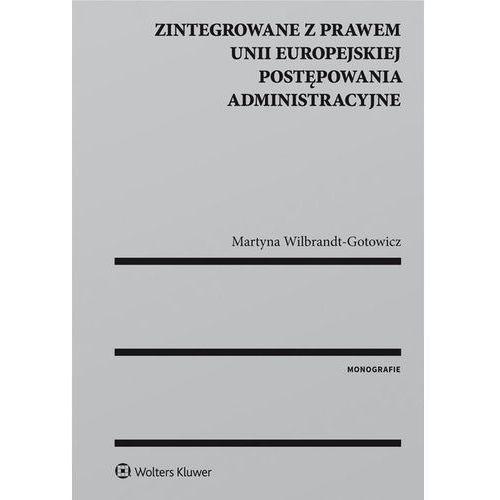 Zintegrowane z prawem Unii Europejskiej postępowania administracyjne (2017)