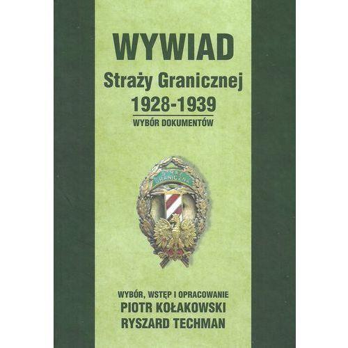 Wywiad Straży Granicznej 1928-1939 - Kołakowski Piotr, Techman Ryszard