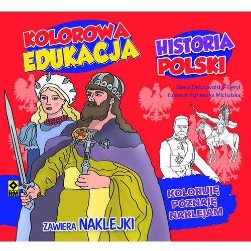Historia Polski, Kolorowa edukacja - MARTA DOBROWOLSKA-KIERYŁ (2017)