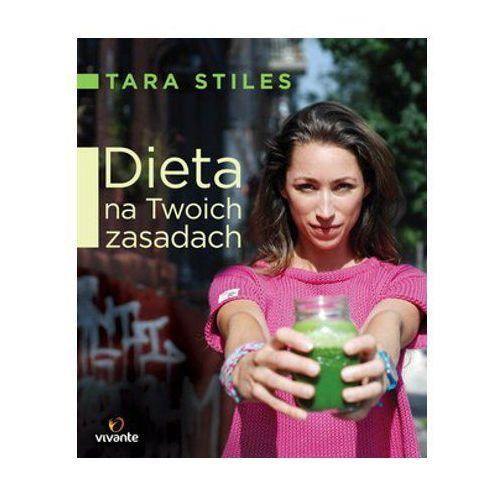 Dieta na Twoich zasadach. Tara Stiles