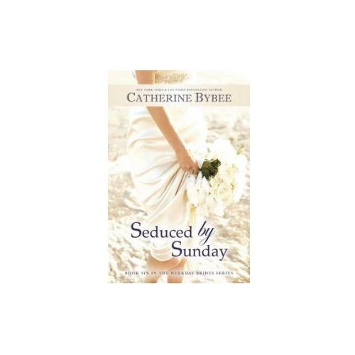 Seduced By Sunday, Bybee, Catherine