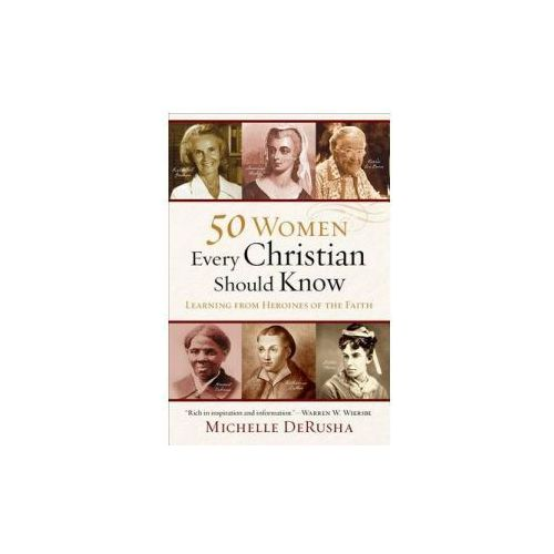 50 Women Every Christian Should Know (9780801015878)