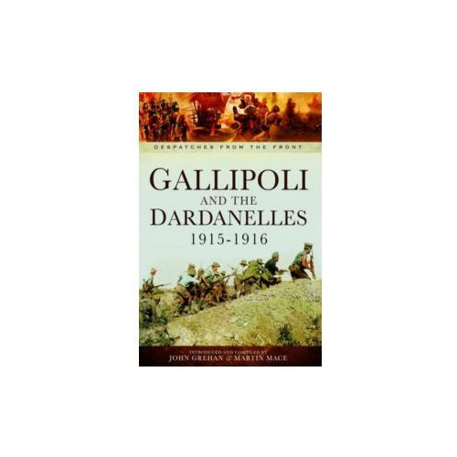 Gallipoli and the Dardanelles 1915-1916 (9781781593448)