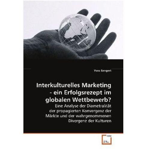 Interkulturelles Marketing - ein Erfolgsrezept im globalen Wettbewerb?