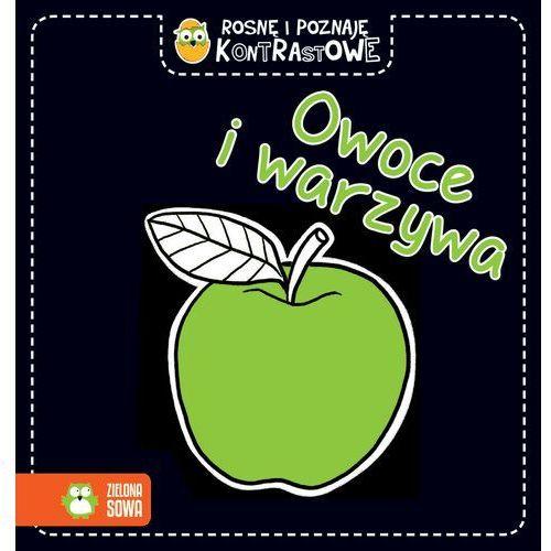 Rosnę i poznaję kontrastowe Owoce i warzywa - Praca zbiorowa, Zielona Sowa