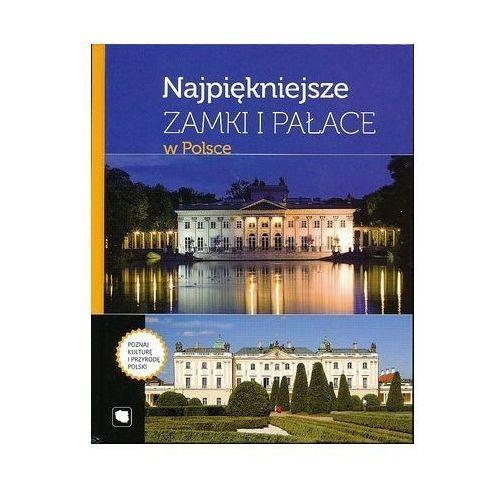 Najpiękniejsze zamki i pałace w Polsce (ISBN 9788370738914)
