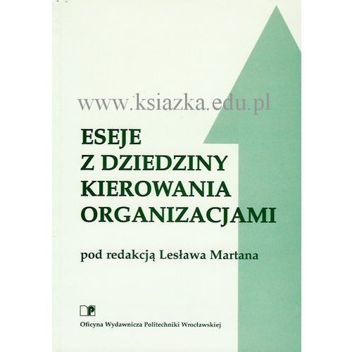 Eseje z dziedziny kierowania organizacjami, Politechnika Wrocławska