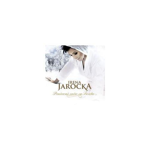CD Irena Jarocka Ponieważ znów są Święta. Darmowy odbiór w niemal 100 księgarniach!
