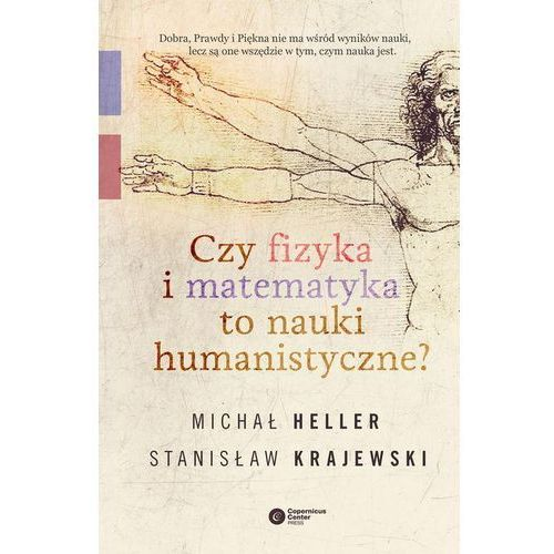 Czy fizyka i matematyka to nauki humanistyczne?, Copernicus Center Press