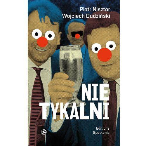 Nietykalni Kulisy polskich prywatyzacji - Dostępne od: 2014-11-06 (9788379650200)