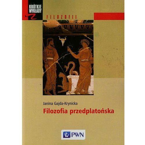 Krótkie wykłady z filozofii Filozofia przedplatońska, Gajda-Krynicka Janina