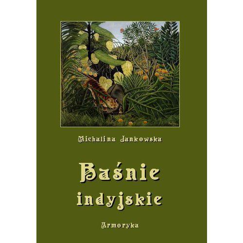 Baśnie indyjskie oraz z innych krain egzotycznych - Michalina Jankowska (PDF)
