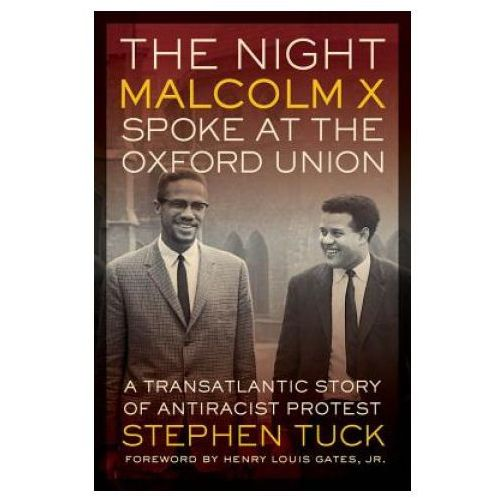 The Night Malcolm X Spoke at the Oxford Union: A Transatlantic Story of Antiracist Protest