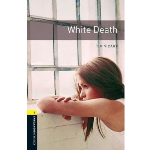 White Death Oxford Bookworms Library 1 Oxford Bookworms Library 1 (3rd Edition), Vicary, Tim