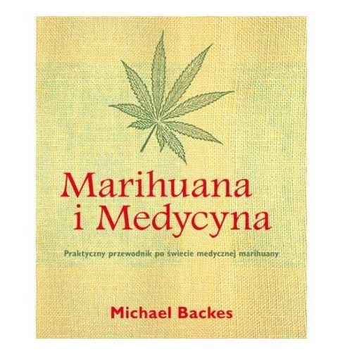 Marihuana i Medycyna Michael Backes